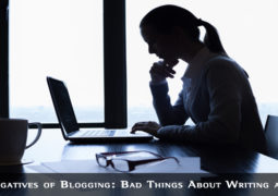 Bad Things About Blogging