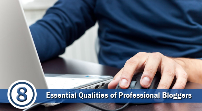 Essential Qualities of Professional Bloggers