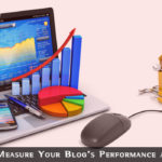 Tools to Measure Blogs Performance And Traffic