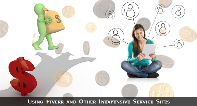 Using Fiverr and Other Inexpensive Servicem Sites