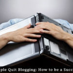 Why Most People Quit Blogging
