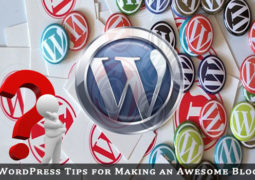 WordPress Tips For Making Awesome Blog