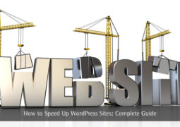 How to Speed Up WordPress Site: Complete Guide