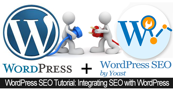 WordPress SEO Tutorial: Integrating SEO with WordPress